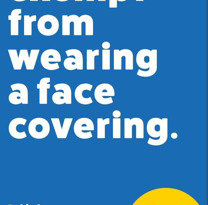 Are you or someone you care for exempt from wearing a face covering???